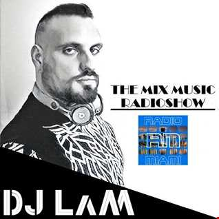 THE MIX MUSIC RADIOSHOW #313! (IN THE HOUSE) DJ LaM