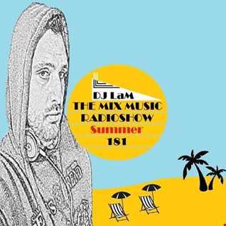 "THE MIX MUSIC RADIOSHOW #181! ""Summer"" - 14/07/2018 DJ LaM"
