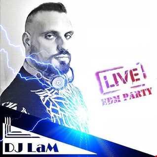 DJ LaM LIVE #15! EDM PARTY - 30/04/2020