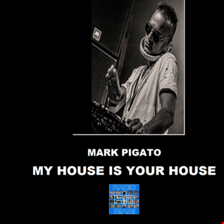 MY HOUSE IS YOUR HOUSE #55! - 22/03/2018 Mark Pigato