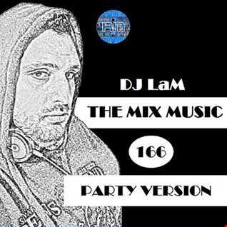 THE MIX MUSIC 166! PARTY VERSION - 17/03/2018 DJ LaM