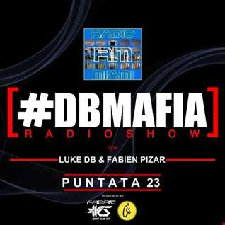 DBMAFIA RADIOSHOW 23!   23 04 2018 Luke DB & Fabien Pizar