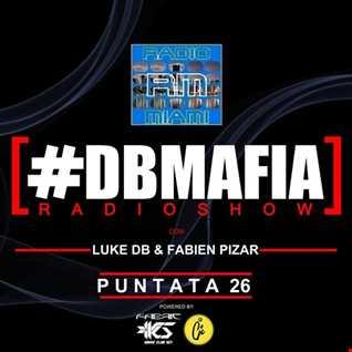 DBMAFIA RADIOSHOW #26! - 14/05/2018 Luke DB & Fabien Pizar