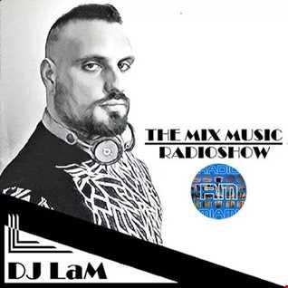 THE MIX MUSIC RADIOSHOW #255! - 03/02/2020 DJ LaM