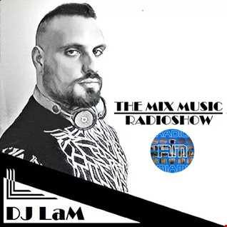 THE MIX MUSIC RADIOSHOW #312! DJ LaM