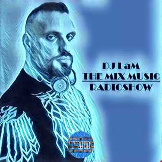 THE MIX MUSIC RADIOSHOW #192! (EDM) - 03/11/2018 DJ LaM