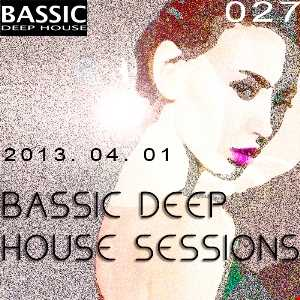 Bassic Deep House Sessions Episode 027