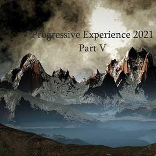 Progressive Experience 2021 Part V