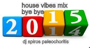 house vibes mix bye bye 2014-15 dec 2014