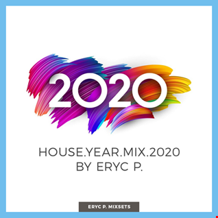 House.Year.Mix.2020 by Eryc P.