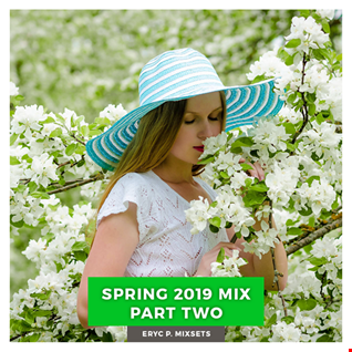Spring 2019 Mix Part Two