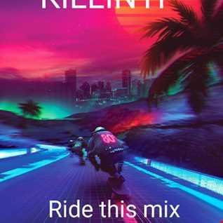 KILLIN'IT   Ride this mix