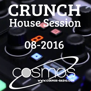 CRUNCH   HOUSE SESSION Cosmos Radio 007 (August 2016)