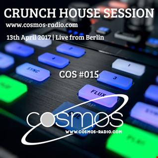 HOUSE SESSION Cosmos Radio 015 (April 2017)
