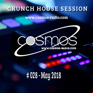 CRUNCH   HOUSE SESSION Cosmos Radio 028 (May 2018)