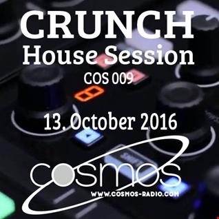 CRUNCH   HOUSE SESSION Cosmos Radio 009 (Okt 2016)