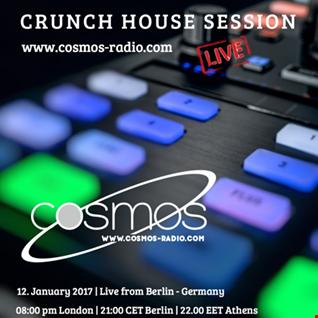 CRUNCH   HOUSE SESSION Cosmos Radio 012 (Jan 2017)