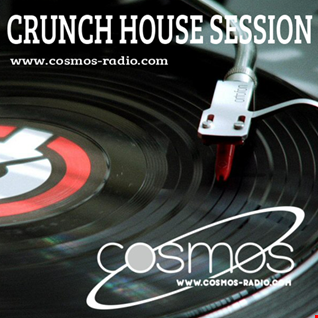 CRUNCH   HOUSE SESSION Cosmos Radio 020 (Sept. 2017)