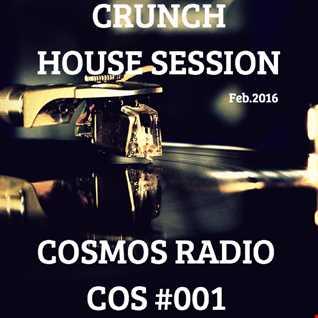 HOUSE SESSION @ Cosmos Radio (001)  February 2016