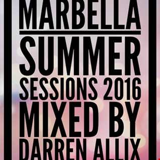 Marbella Summer Sessions 2016 pt 2   Mixed by Darren Allix