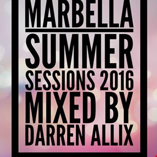 Marbella Summer Sessions 2016   Mixed by Darren Allix