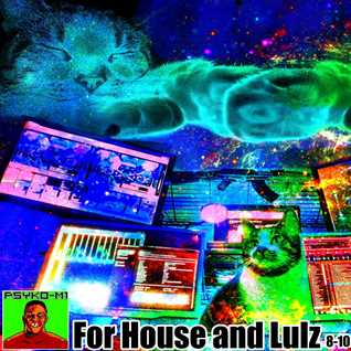 DJ Psyko M1 For House and Lulz 091615