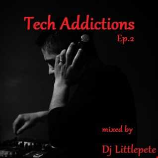 Tech Addictions Ep.2   Mixed by Dj Littlepete