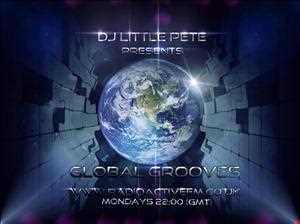 03 02 2014 Dj Littlepete´s GLOBAL GROOVES sessions @ RadioactiveFm