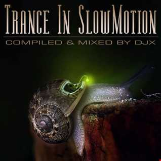 Trance In Slow Motion