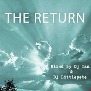 THE RETURN   Mixed by Dj Ian & Dj Littlepete