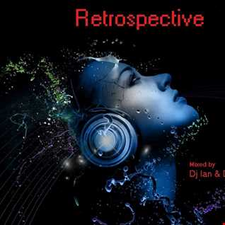RETROSPECTIVE-Mixed by Dj Ian & Dj Littlepete