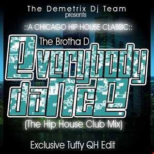 Everybody Dance (Hip House Club Mix) (Tuffy Edit)   The Brotha D'