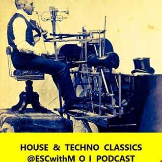 #Housemusic & #Techno Classics @ESCwithM_O_I Podcast (320kbps)