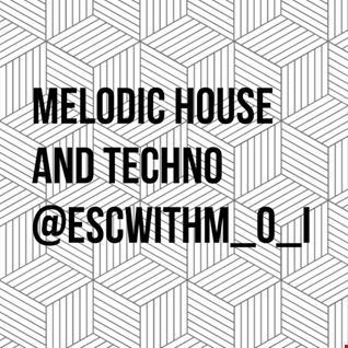 #MelodicHouse and #Techno @ESCwithM_O_I (320kbps) #Podcast