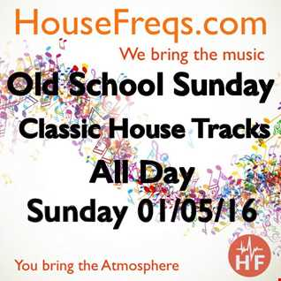 Old School Sunday (01/05/16) @HouseFreqs Radio House Classics