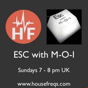 Latest Deephouse, Tech & Techno @ESCwithM_O_I Podcast (320kbps)