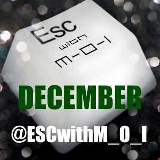 #Deephouse #Techhouse & #Techno @ESCwithM_O_I December #Podcast (320kbps)