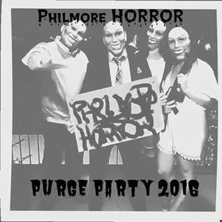 philmore HORROR - Purge Party 2016