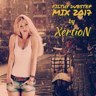 Filthy Dubstep Mix 2017 by XertioN