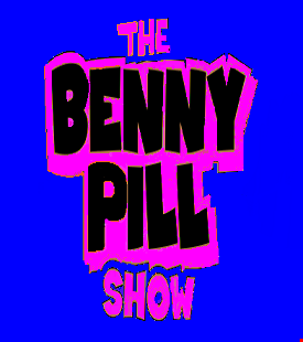 The Benny Pill Show - Episode 22