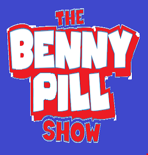 The Benny Pill Show - Episode 19