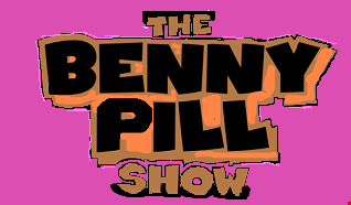 The Benny Pill Show - Episode 7