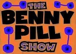 The Benny Pill Show - Episode 8