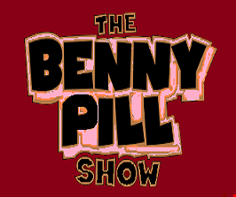 The Benny Pill Show - Episode 24