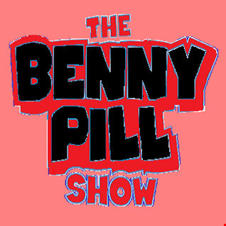 The Benny Pill Show - Episode 23
