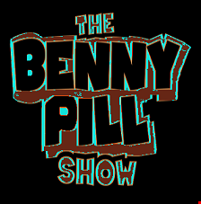 The Benny Pill Show   Episode 27