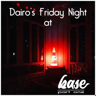 DAIRO'S FRIDAY AT BASE   PART ONE (LOUNGE DEEP HOUSE PN