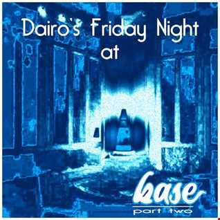 DAIRO'S FRIDAY AT BASE - PART TWO (DARKSTEP CYBER ELECTRONICA)
