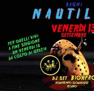 Nautilus VENERDI 13 settembre 2019 DJSET bioxpro