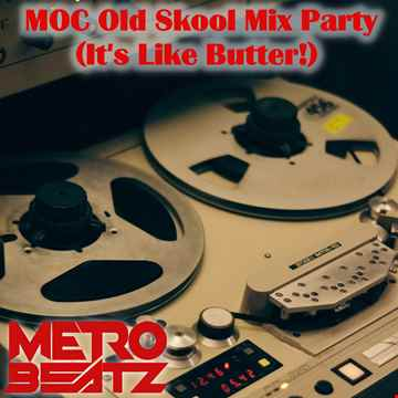 MOC Old Skool Mix Party (It's Like Butter!) (Aired On MOCRadio.com 3-20-21)